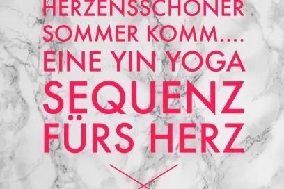 HerzensSchöner Sommer komm…. eine Yin Yoga Sequenz fürs Herz