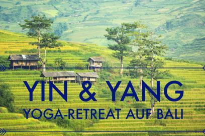Yin & Yang Yoga-Retreat auf Bali