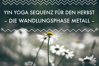 Yin Yoga Sequenz für den Herbst – Die Wandlungsphase Metall –