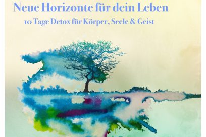 Neue Horizonte für dein Leben  10 Tage Detox Clearing für Körper, Emotionen und Geist