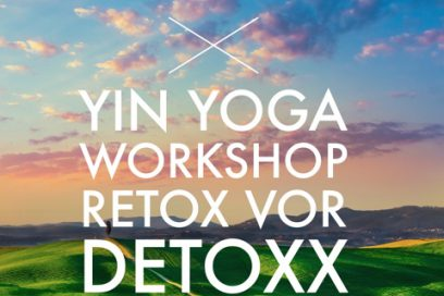 "Yin Yoga Workshop ""Retoxx before you Detoxx"""