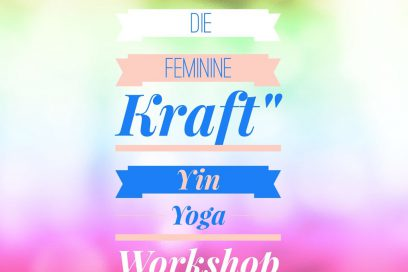 """Yin Yoga Workshop """"Erwecken die femininen Kraft"""""""