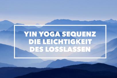 Yin Yoga Sequenz für ZuHause & die Leichtigkeit des Losslassen