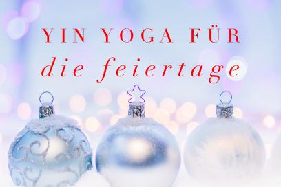 Yin Yoga für die Festtage: Erdung – Besänftigen – Erlauben