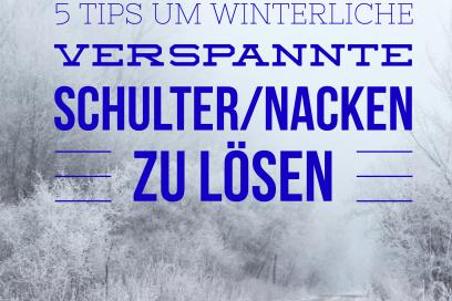 5 Tipps um winterlich verspannte Schultern & Nacken zu lösen