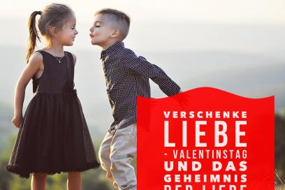 Verschenke Liebe – Valentinstag & das Geheimnis der Liebe