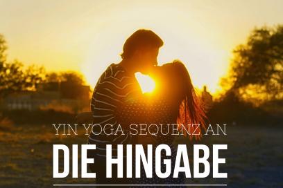 Yin Yoga Sequenz an die Hingabe deines Herzen
