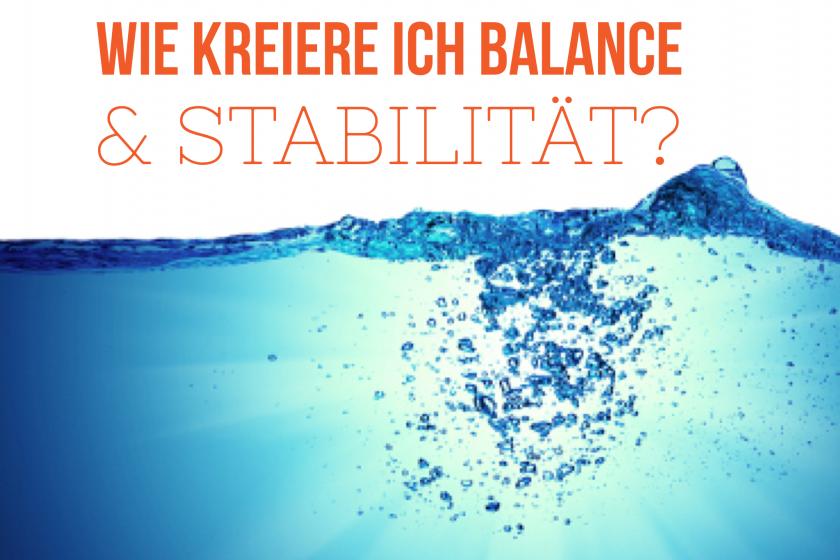 Wie kreiere ich inner Stabilität und Balance?