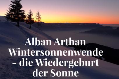 Alban Arthan Wintersonnenwende – die Wiedergeburt der Sonne