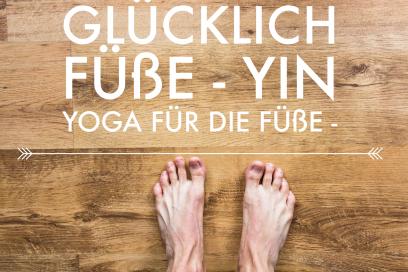 Glückliche Füße – Yin Yoga für die Füße