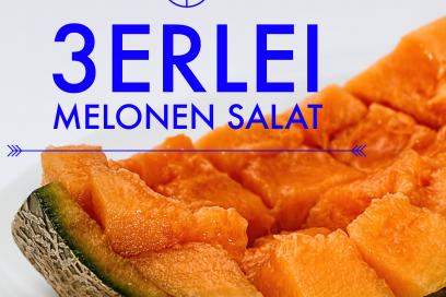 erfrischend lustvoll & lecker – der 3erlei Melonensalat –