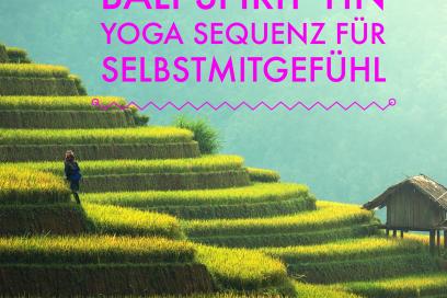 Bali Spirit Yin Yoga Sequenz für Selbstmitgefühl