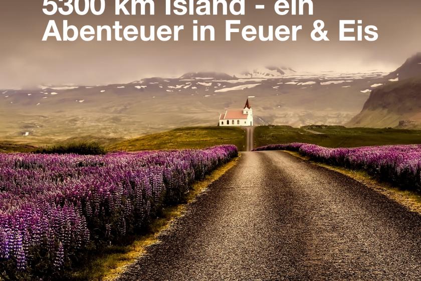 5300 km Island – ein Abenteuer in Feuer & Eis