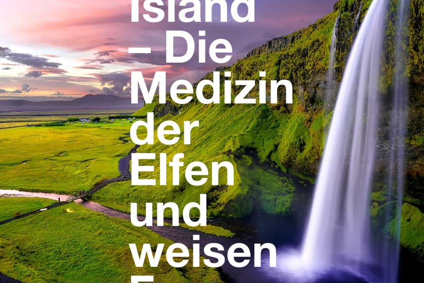 Island – Die Medizin der Elfen und weisen Frau
