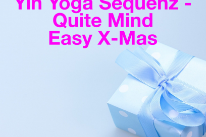 Yin Yoga Sequenz – Quite Mind Easy X-Mas