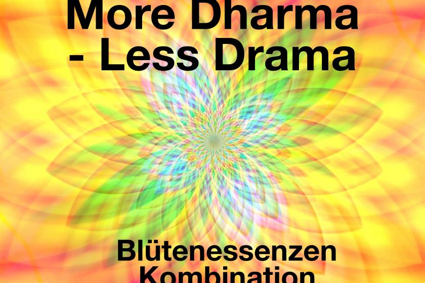 Lebe dein Dharma – weniger Drama Blütenessenz Kombination