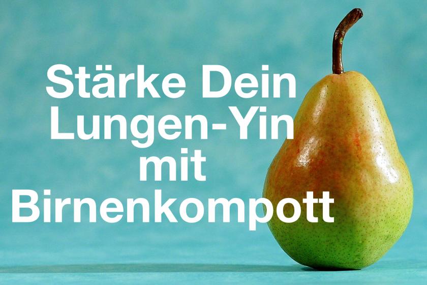 Stärke Dein Lungen-Yin mit Birnenkompott