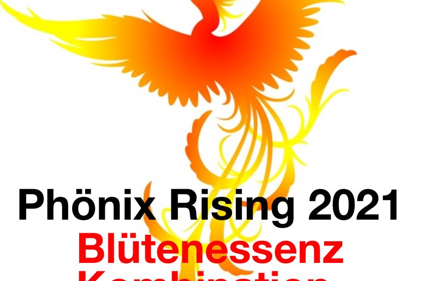 Phönix Rising 2021 – Blütenessenzen Kombination für 2021