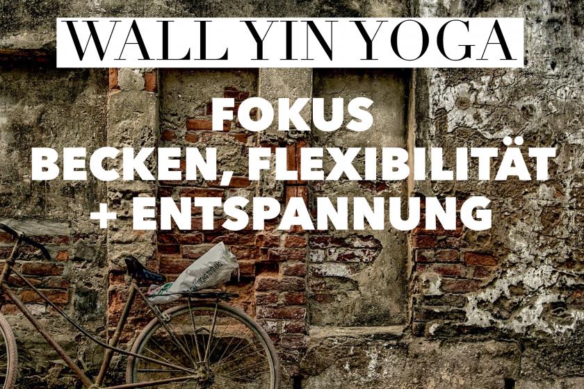 Wall Yin Yoga Fokus Becken, Flexibilität und Entspannung mit Praxis