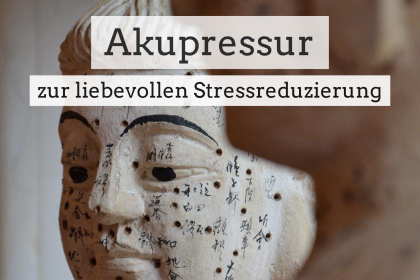 Akupressurpunkte zur liebevollen Stressreduzierung